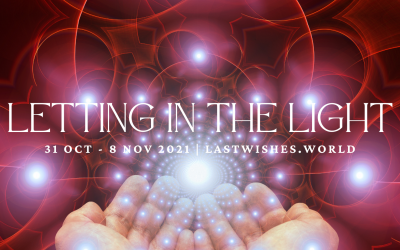Letting In The Light – Last Wishes Live Your Legacy End of Life Celebration